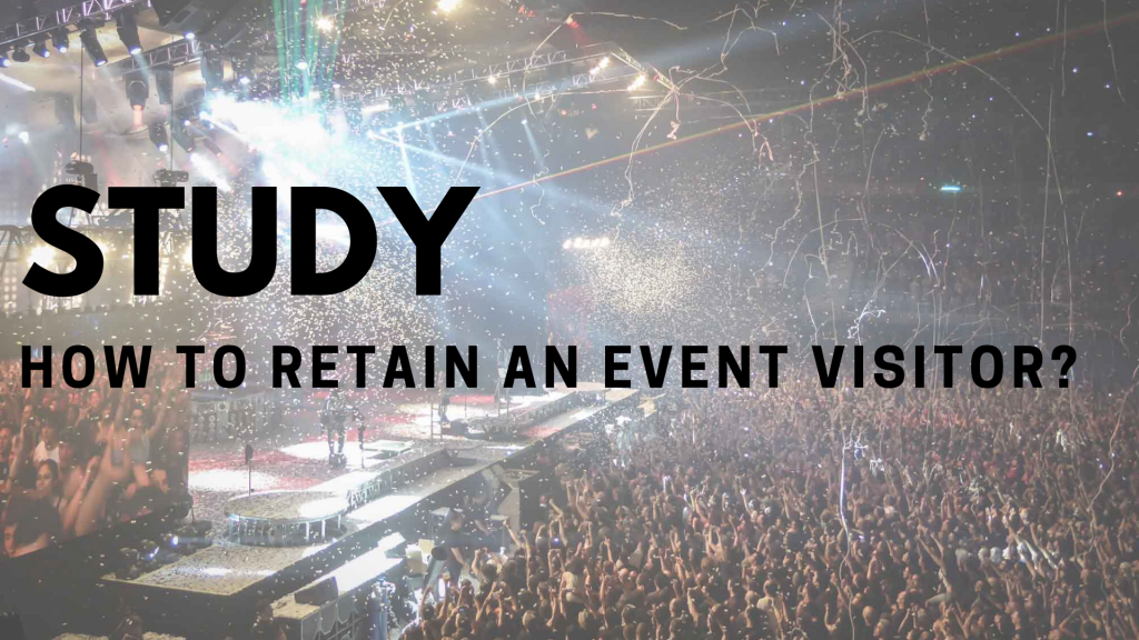 Study - How to retain event visitor