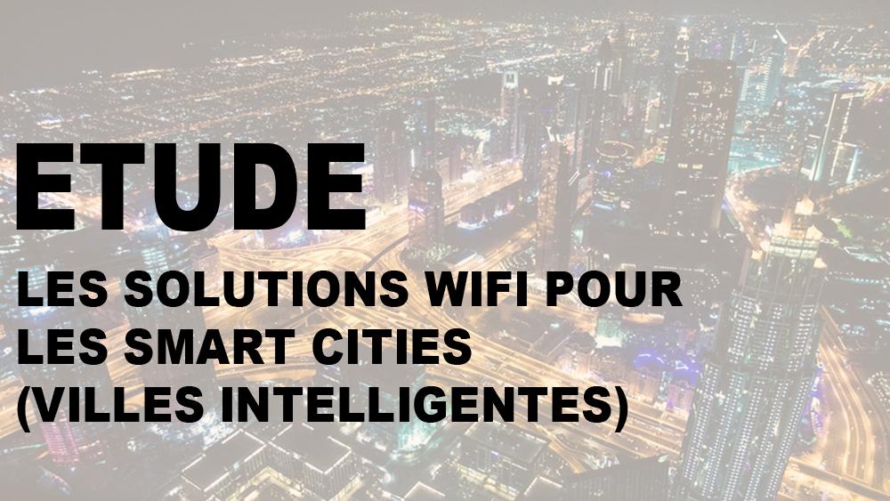 article sur les solutions hotspot wifi pour les smart city ou villes intelligentes
